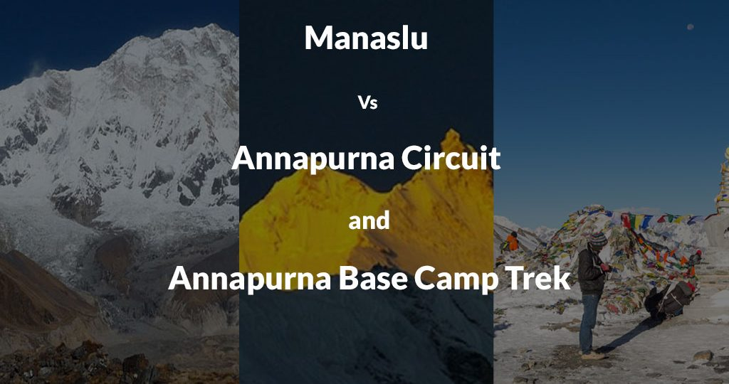 Manaslu Vs Annapurna Circuit and Annapurna Base Camp Trek